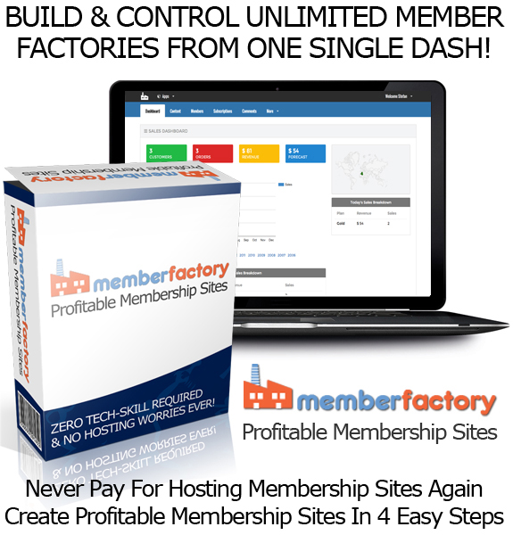 Instant Access Member Factory Software UNLIMITED MEMBERSHIP SITES!