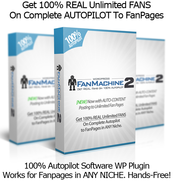 WP Fan Machine 2.0 Make A Facebook Fan Page 100% FREE AUTOPILOT!